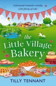 The Little Village Bakery by Tilly Tennant - 4*s