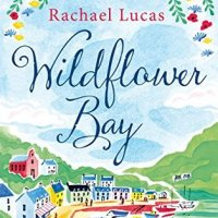 Wildflower Bay by Rachael Lucas - 4*s