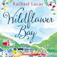 Wildflower Bay by Rachael Lucas - 4*s
