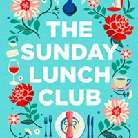 The Sunday Lunch Club by Juliet Ashton - 4.5*s @julietstories #sundaylunchclub @simonschusterUK @BookMinxSJV