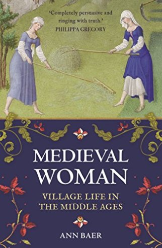 Medieval Woman, Village Life in the Middle Ages
