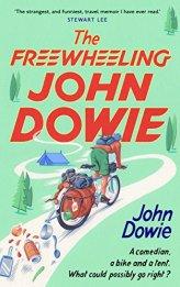 The Freewheeling John Dowie