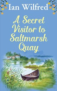 A Secret Visitor to Saltmarsh Quay