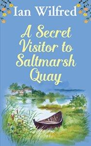 A Secret Visitor to Saltmarsh Quay