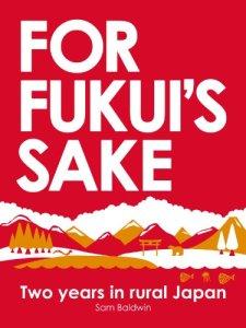 For Fukui's Sake
