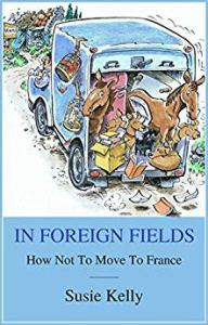 In Foreign Fields - How Not To Move To France