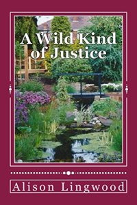 A Wild Kind of Justice