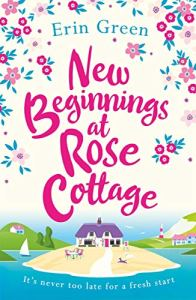 New Beginnings at Rose Cottage