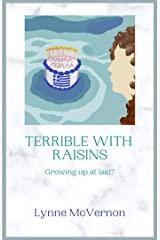 terrible with raisins